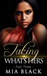 Taking What's Hers 3 book summary, reviews and download
