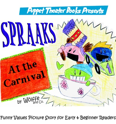 Spraaks At the Carnival: Puppet Theater Books Funny Values Picture Story for Early & Beginner Readers by Wölffe And Co Book Summary, Reviews and E-Book Download