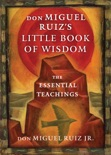 don Miguel Ruiz's Little Book of Wisdom book summary, reviews and downlod
