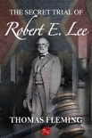 The Secret Trial of Robert E. Lee book summary, reviews and downlod
