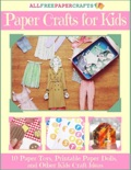 Paper Crafts for Kids book summary, reviews and download