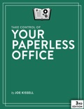 Take Control of Your Paperless Office, Third Edition book summary, reviews and download