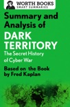Summary and Analysis of Dark Territory: The Secret History of Cyber War book summary, reviews and downlod