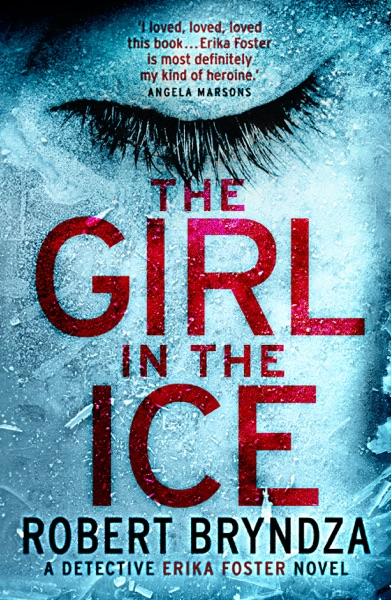 The Girl in the Ice by Robert Bryndza Book Summary, Reviews and E-Book Download