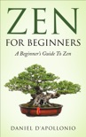 Zen: Zen for Beginners a Beginners Guide to Zen book summary, reviews and download