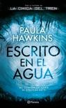 Escrito en el agua book summary, reviews and downlod