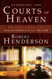 Accessing the Courts of Heaven book summary, reviews and downlod