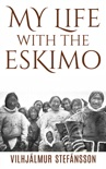 My life with the Eskimo book summary, reviews and download