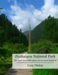 Jiuzhaigou National Park book summary, reviews and download