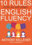 10 Rules for Achieving English Fluency book summary, reviews and download