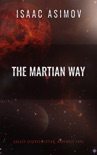 The Martian Way book summary, reviews and downlod