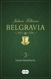 Lazos familiares (Belgravia 3) book summary, reviews and downlod