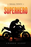 Small Town Superhero book summary, reviews and download