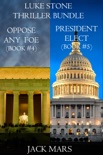 Luke Stone Thriller Bundle: Oppose Any Foe (#4) and President Elect (#5) book summary, reviews and downlod