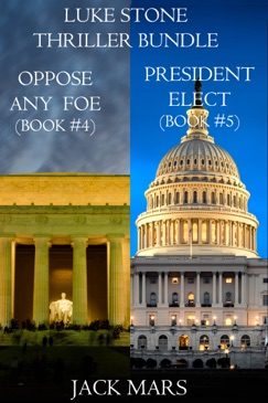 Luke Stone Thriller Bundle: Oppose Any Foe (#4) and President Elect (#5) E-Book Download