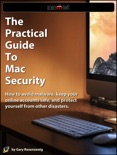 The Practical Guide To Mac Security book summary, reviews and download