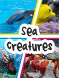 Sea Creatures book summary, reviews and downlod
