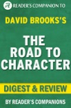 The Road to Character by David Brooks Digest & Review book summary, reviews and downlod