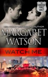 Watch Me book summary, reviews and downlod