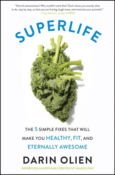 SuperLife by Darin Olien Book Summary, Reviews and E-Book Download