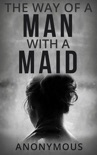 The Way of a Man with a Maid book summary, reviews and downlod