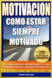 Motivacion - Como Estar Siempre Motivado book summary, reviews and download