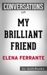 My Brilliant Friend: Neapolitan Novels, Book One by Elena Ferrante and Ann Goldstein: Conversation Starters book summary, reviews and downlod