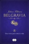 Una renta para toda la vida (Belgravia 8) book summary, reviews and downlod