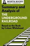 Summary and Analysis of The Underground Railroad book summary, reviews and downlod