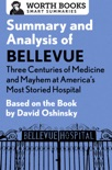 Summary and Analysis of Bellevue: Three Centuries of Medicine and Mayhem at America's Most Storied Hospital book summary, reviews and downlod