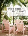 Taking Better Travel Photos book summary, reviews and download