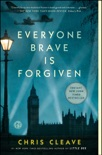 Everyone Brave is Forgiven book summary, reviews and downlod