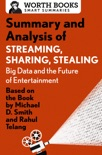 Summary and Analysis of Streaming, Sharing, Stealing: Big Data and the Future of Entertainment book summary, reviews and downlod