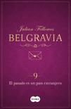 El pasado es un país extranjero (Belgravia 9) book summary, reviews and downlod