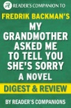 My Grandmother Asked Me to Tell You She's Sorry: A Novel by Fredrik Backman Digest & Review book summary, reviews and downlod