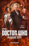 Doctor Who: Plague City book summary, reviews and download