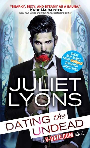 Dating the Undead by Juliet Lyons Book Summary, Reviews and E-Book Download