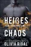 Iron Tornadoes - Heißes Chaos book summary, reviews and downlod