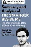 Summary and Analysis of The Stranger Beside Me: The Shocking Inside Story of Serial Killer Ted Bundy book summary, reviews and downlod