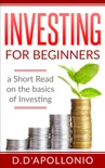 Investing for Beginners a Short Read on the Basics of Investing book summary, reviews and download