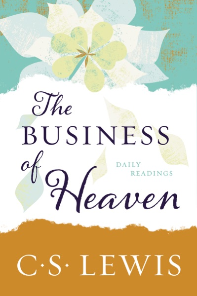 The Business of Heaven by C. S. Lewis Book Summary, Reviews and E-Book Download
