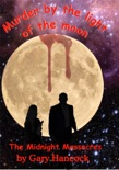 Murder by the Light of the Moon: The Midnight Massacres book summary, reviews and download