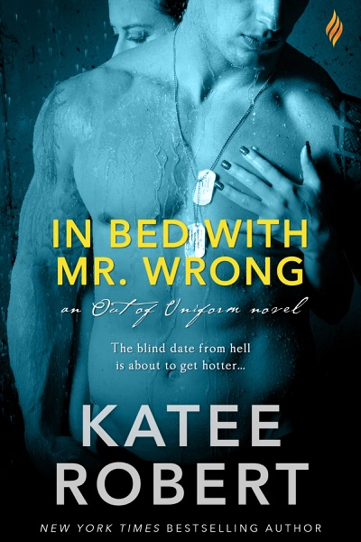 In Bed with Mr. Wrong by Katee Robert Book Summary, Reviews and E-Book Download