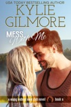 Mess With Me (A Small Town Romantic Comedy) book summary, reviews and downlod
