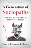 A Generation of Sociopaths book summary, reviews and download