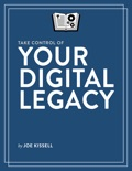 Take Control of Your Digital Legacy book summary, reviews and download