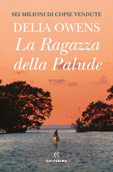 La ragazza della palude by Delia Owens Book Summary, Reviews and E-Book Download