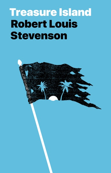 Treasure Island by Robert Louis Stevenson Book Summary, Reviews and E-Book Download