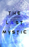 The Last Mystic (Singularity 4) book summary, reviews and downlod
