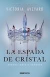 La espada de cristal book summary, reviews and downlod